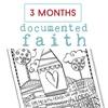Documentedfaith3months