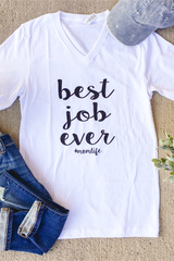 Best Job Ever Tee