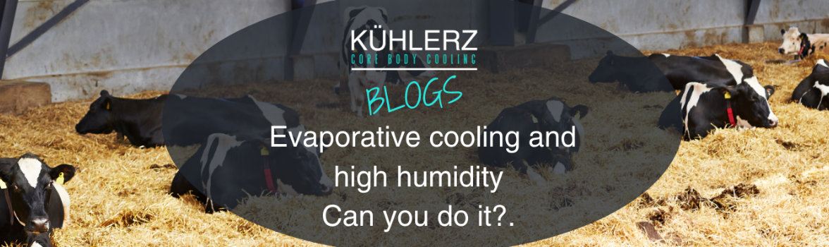 How does KühlerZ offer Evaporative Cooling when the Humidity is High?