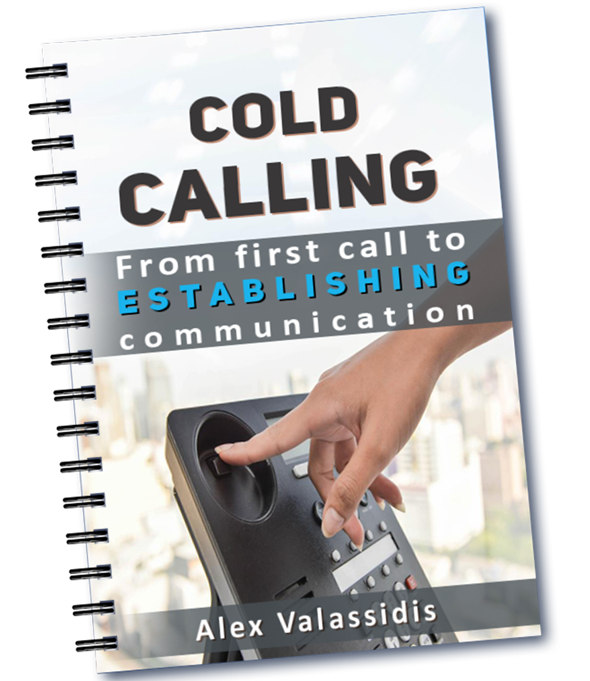 Learn how to COLD CALL ... in Reality, not in Theory!