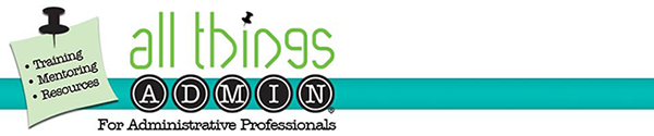 all things ADMIN For Administrative Professionals