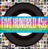 Five Hundred 45s : A Graphic History of the Seven-Inch Record
