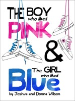 The Boy Who Liked Pink And The Girl Who Liked Blue