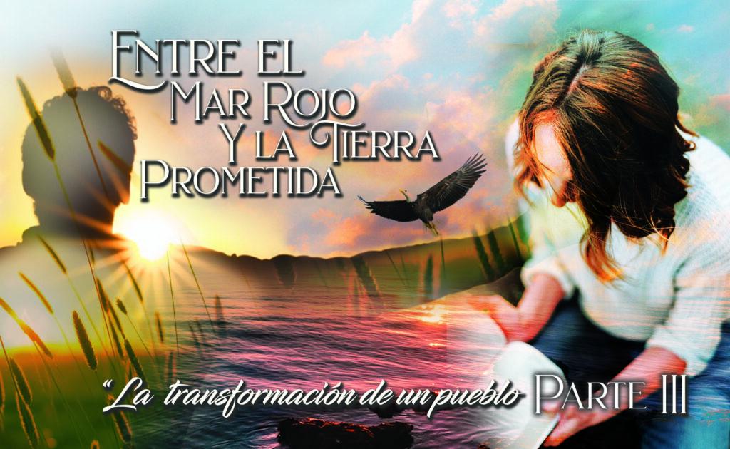 """749 • Entre el Mar Rojo y la Tierra Prometida: """"La transformación de un pueblo"""" – Parte III • El Heraldo Digital del 21 de junio del 2020 • Volumen XV • 749"""