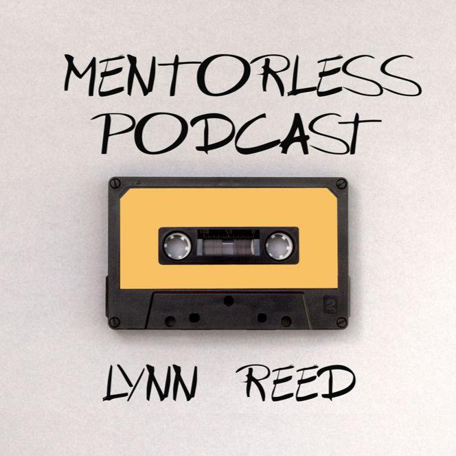 Lynn Reed: From Spec Script to Netflix Deal (Mentorless Podcast - Episode 2)