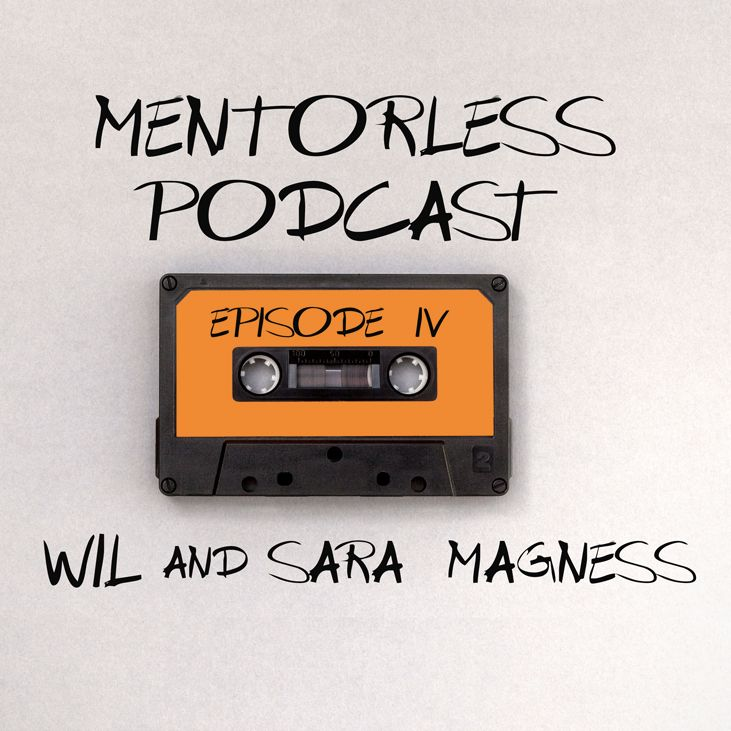 Wil & Sara Magness: Building a Film Career Through Mindful Steps (Episode 4)