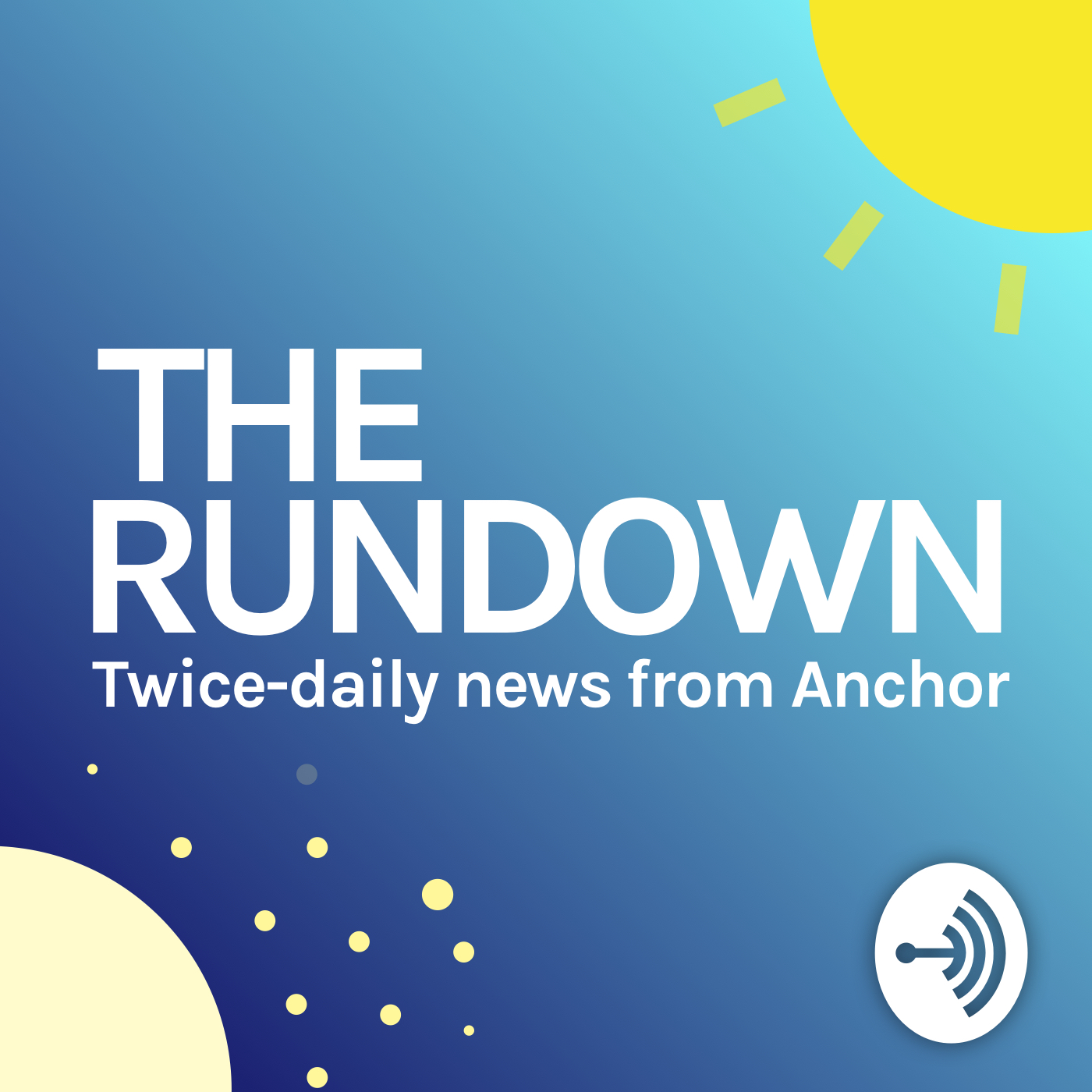 The Rundown - Twice-daily news from Anchor