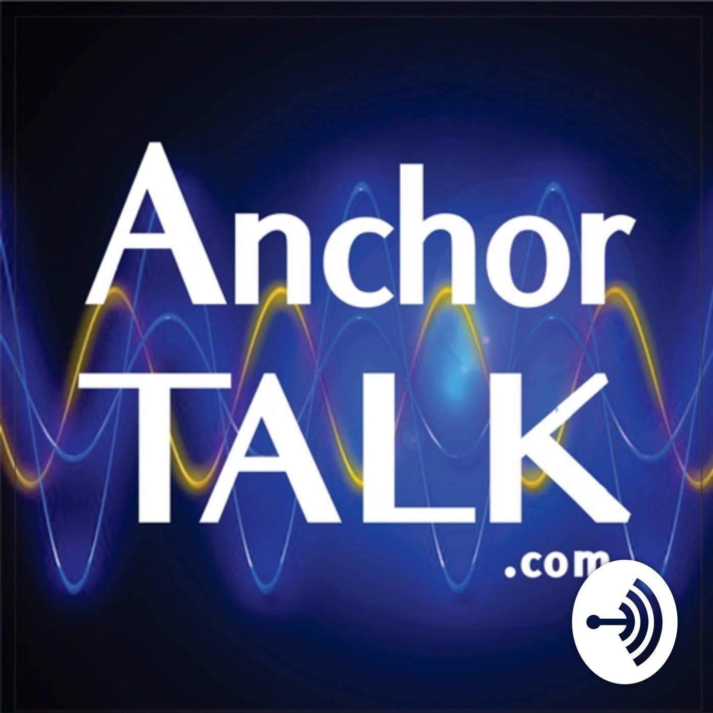 Anchor Talk Podcast