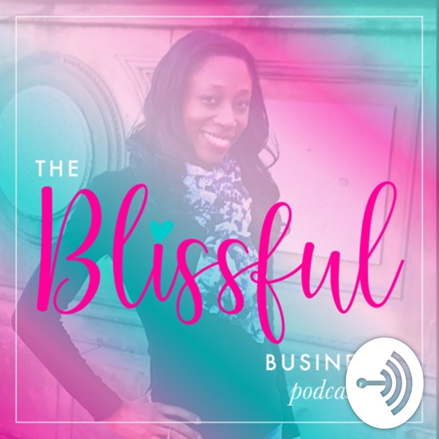 The Blissful Business Podcast
