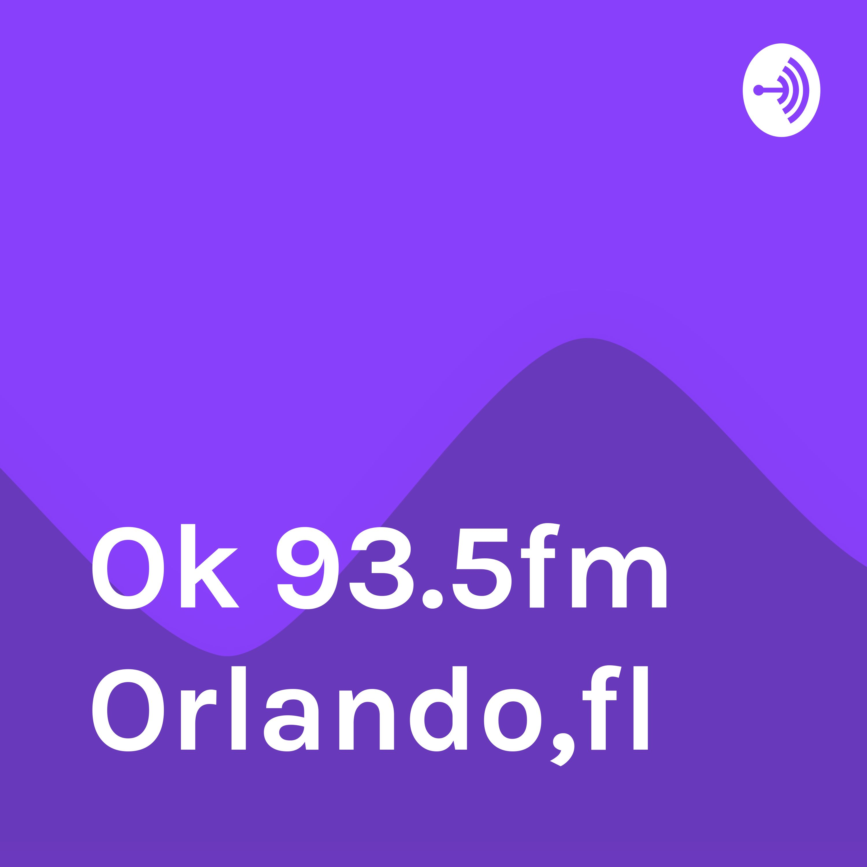Ok 93.5fm Orlando,fl