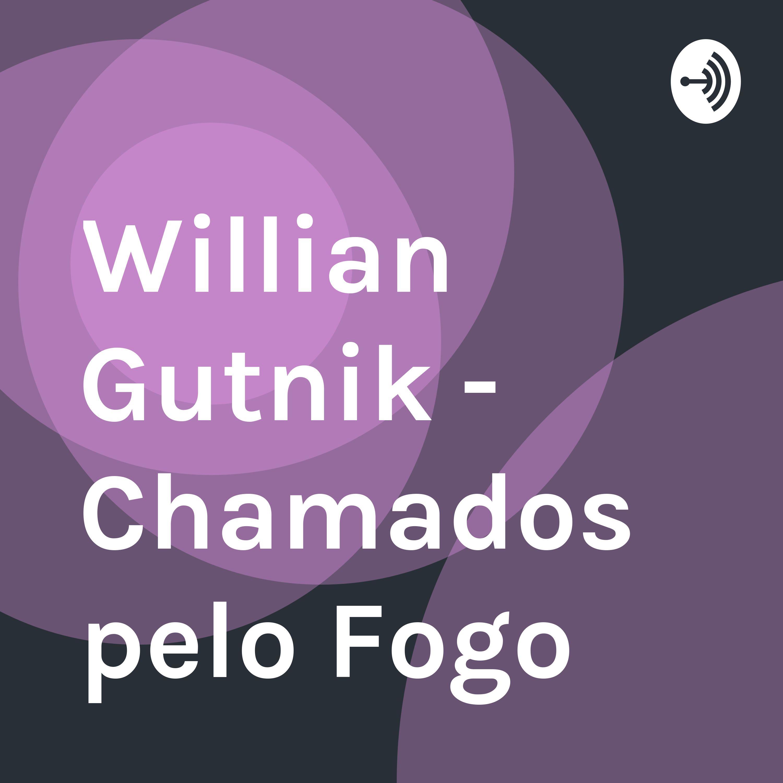 Willian Gutnik - Chamados pelo Fogo
