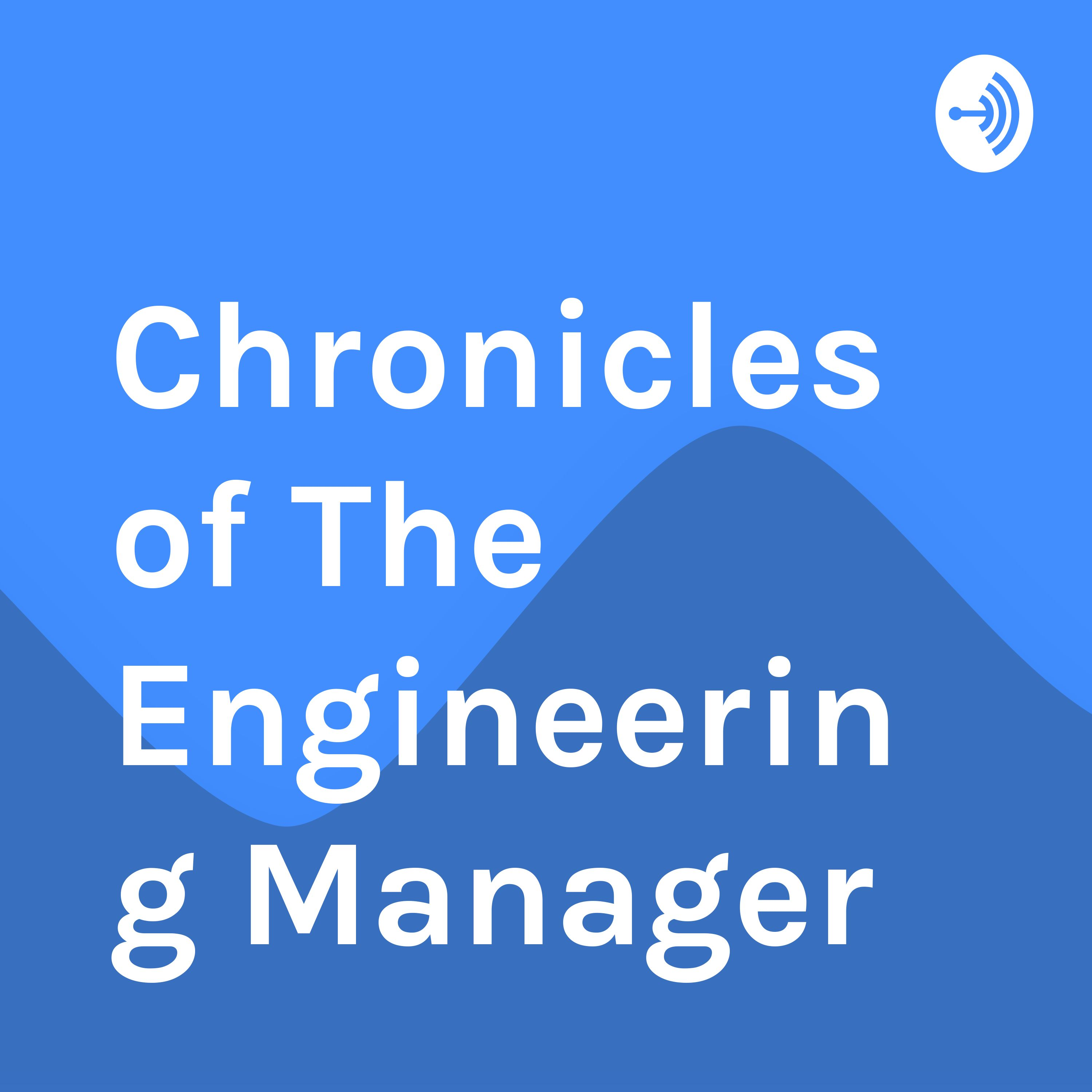 Chronicles of The Engineering Manager