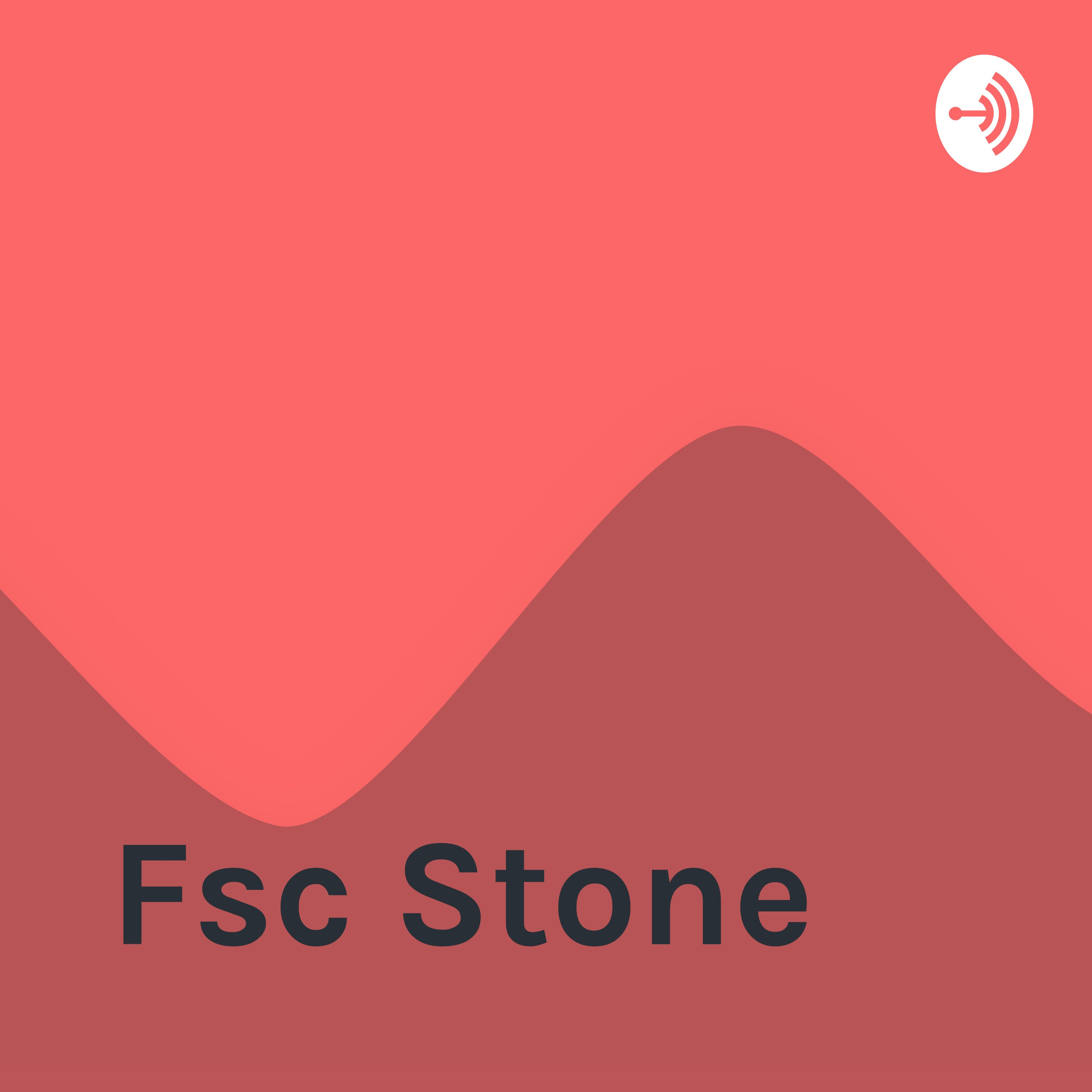 Fsc Stone | Listen via Stitcher for Podcasts