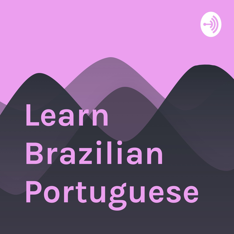 Learn brazilian portuguese a podcast on anchor m4hsunfo
