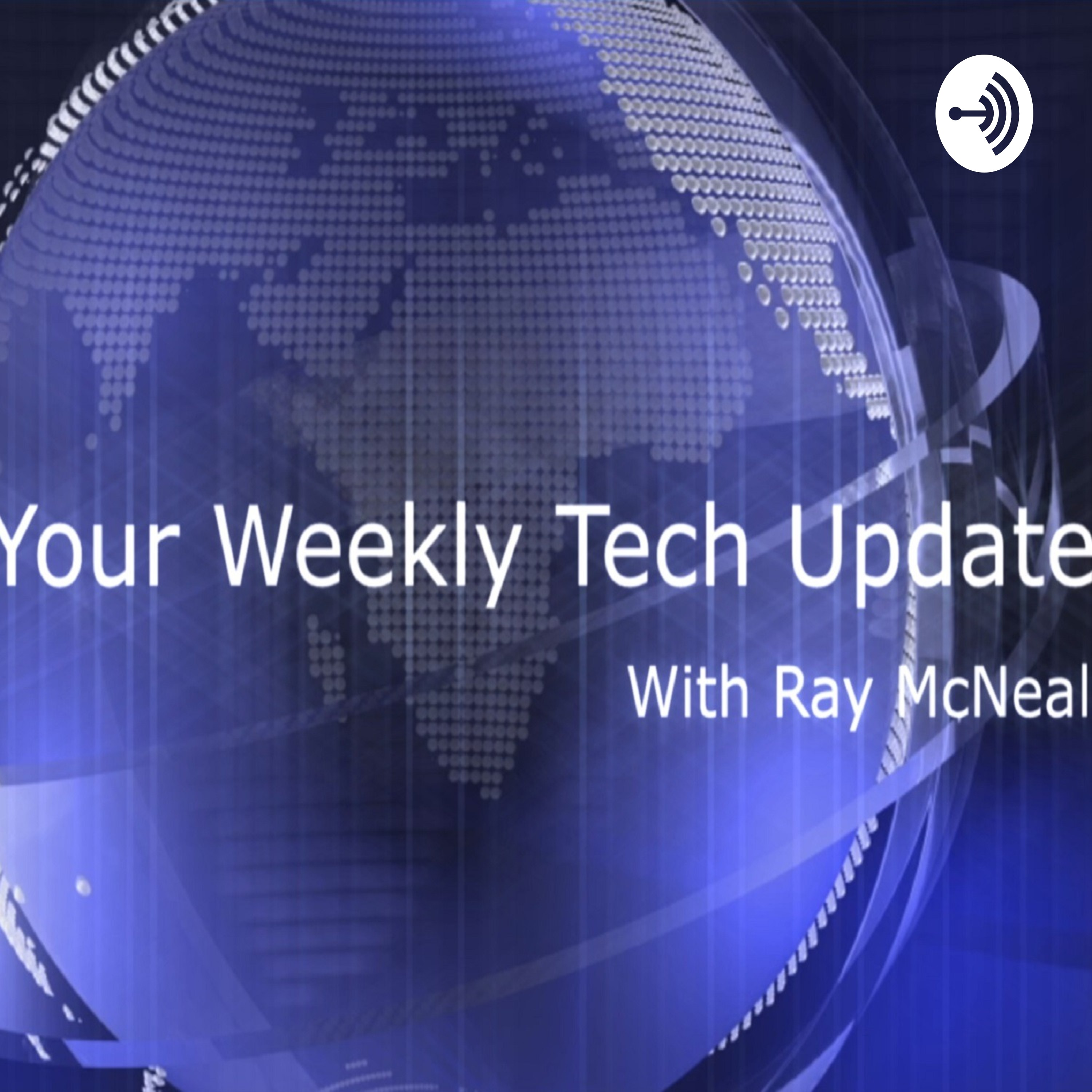 Your Weekly Tech Update with Ray McNeal (audio podcast)