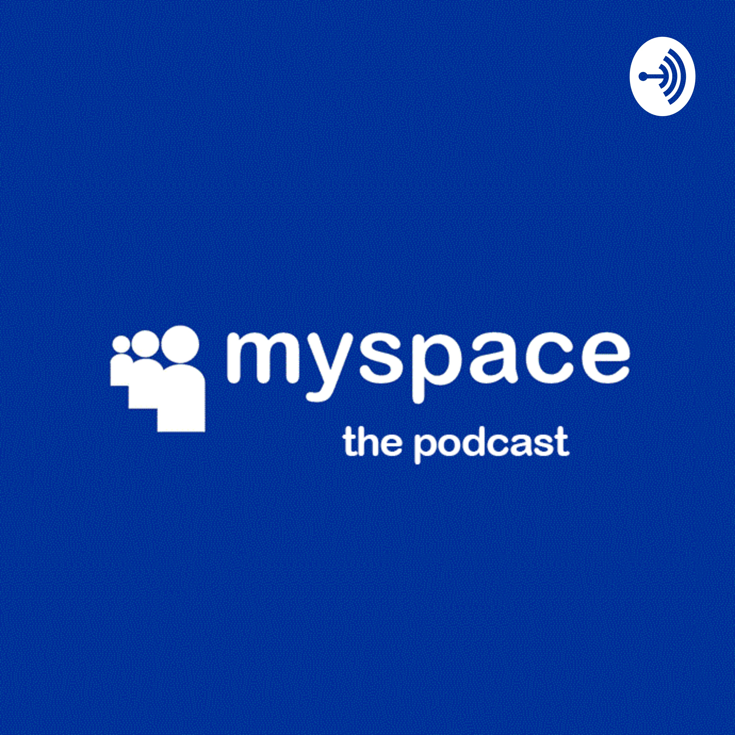 Myspace the podcast • a podcast on anchor