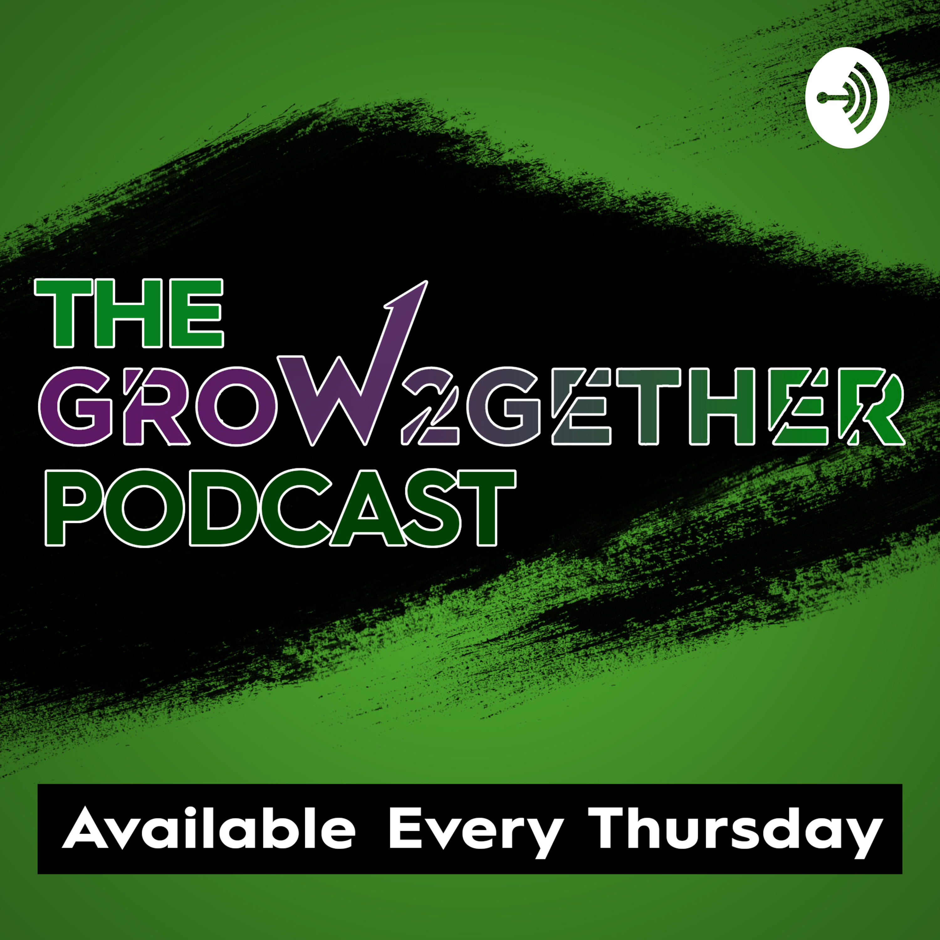 The Grow2Gether Podcast   Episode 005   FCF: How to Overcome Your Challenges and Obstacles