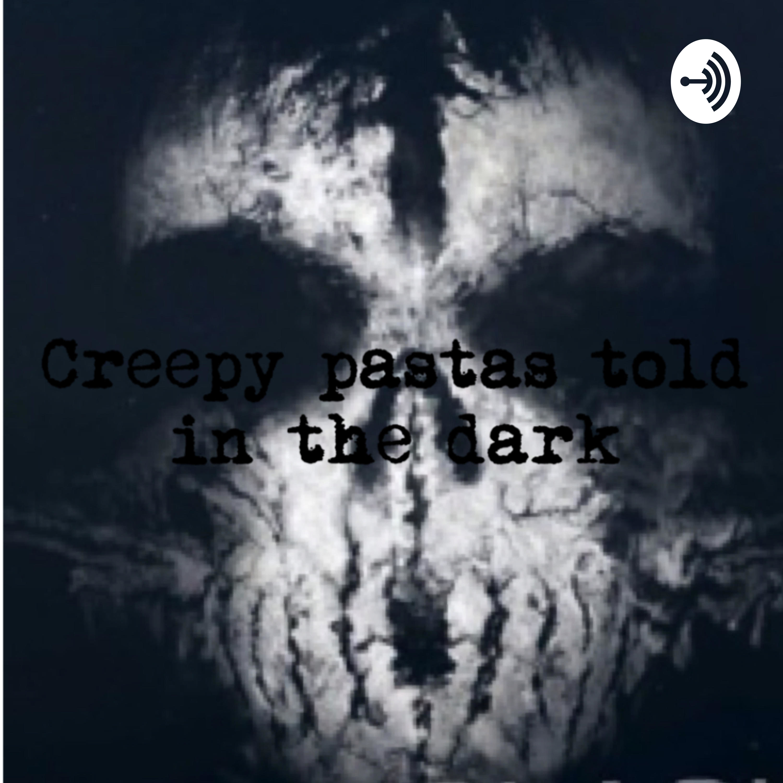 Creepy pastas told in the dark | Listen Free on Castbox