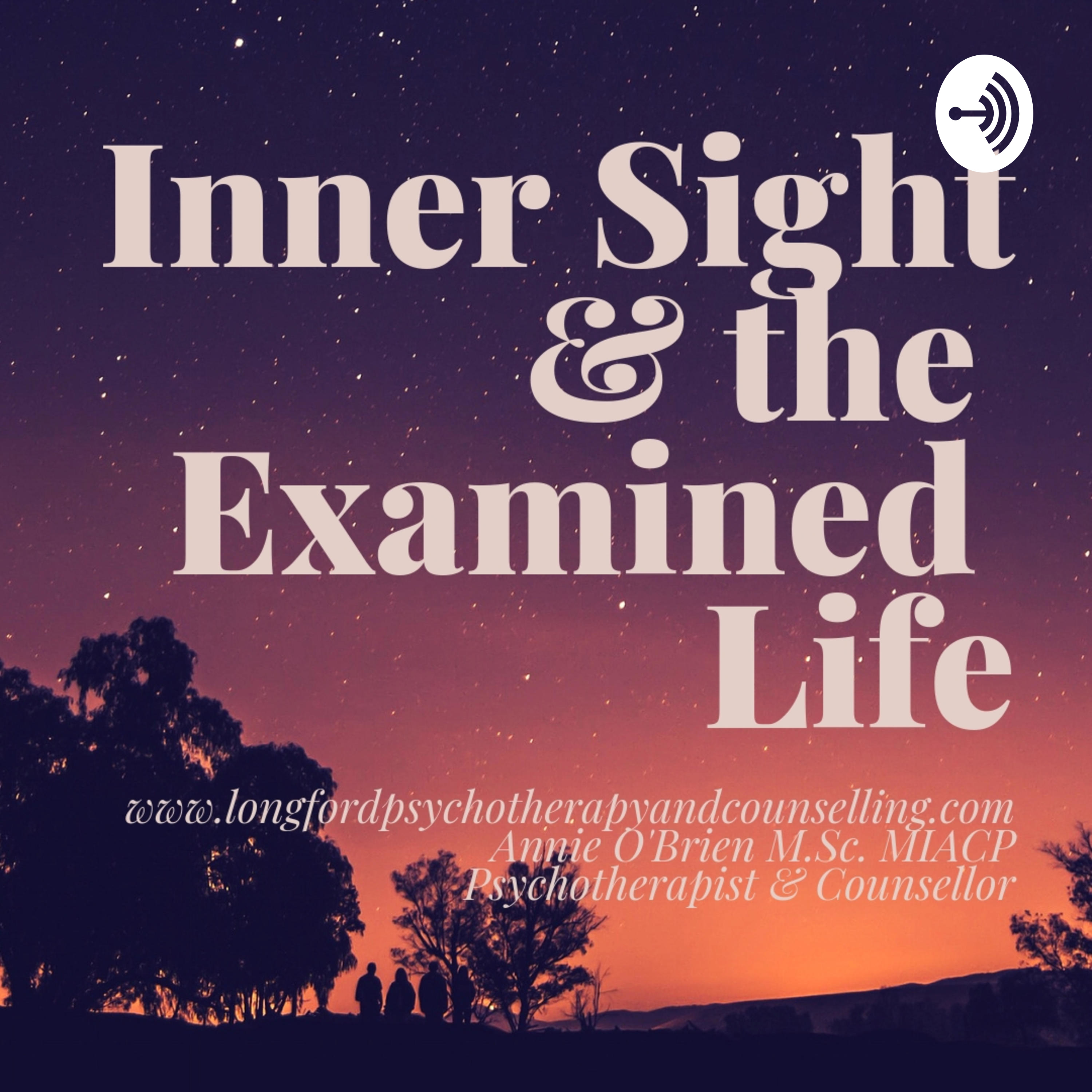 The Examined Life >> Inner Sight The Examined Life Listen Via Stitcher For Podcasts