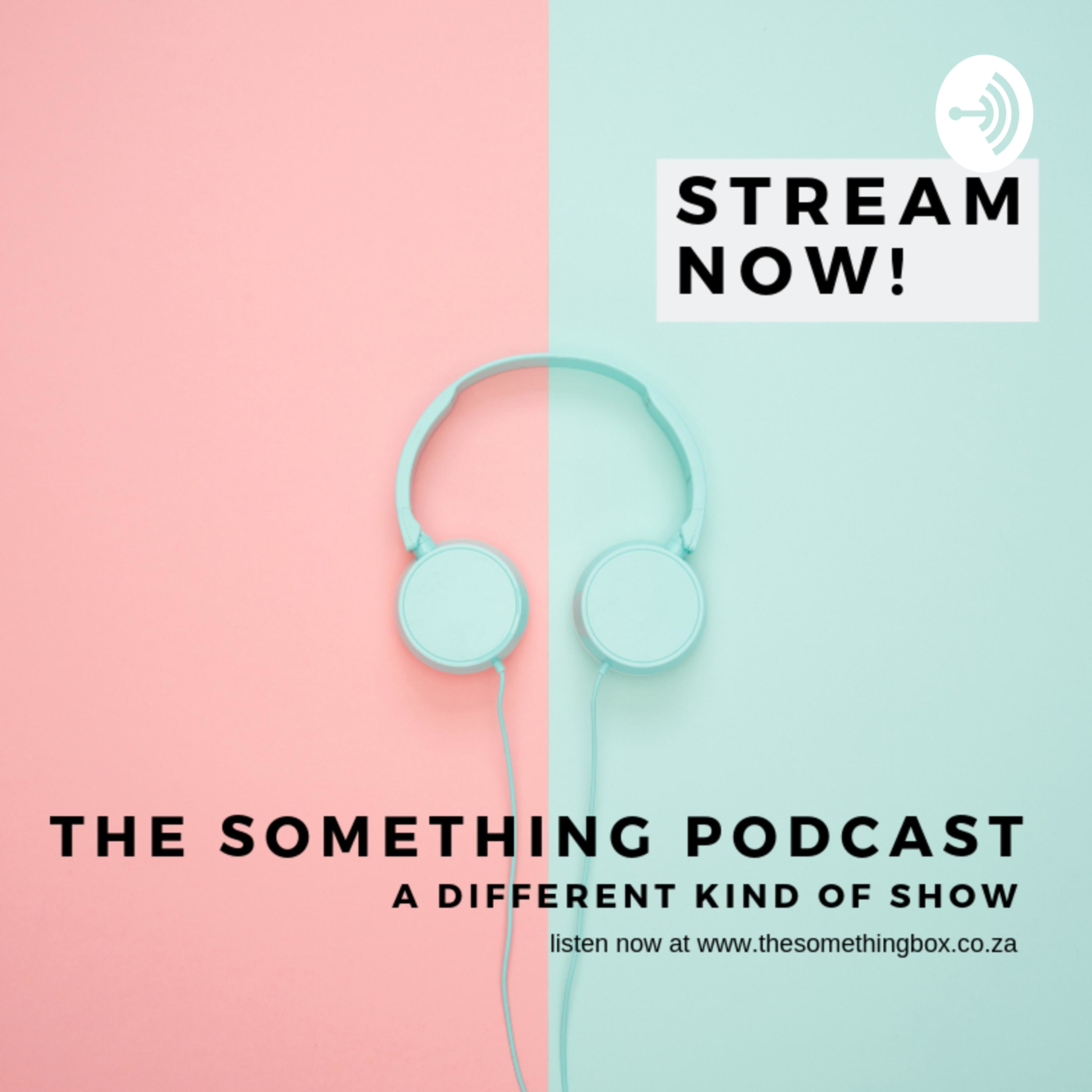 The Something Podcast - South Africa