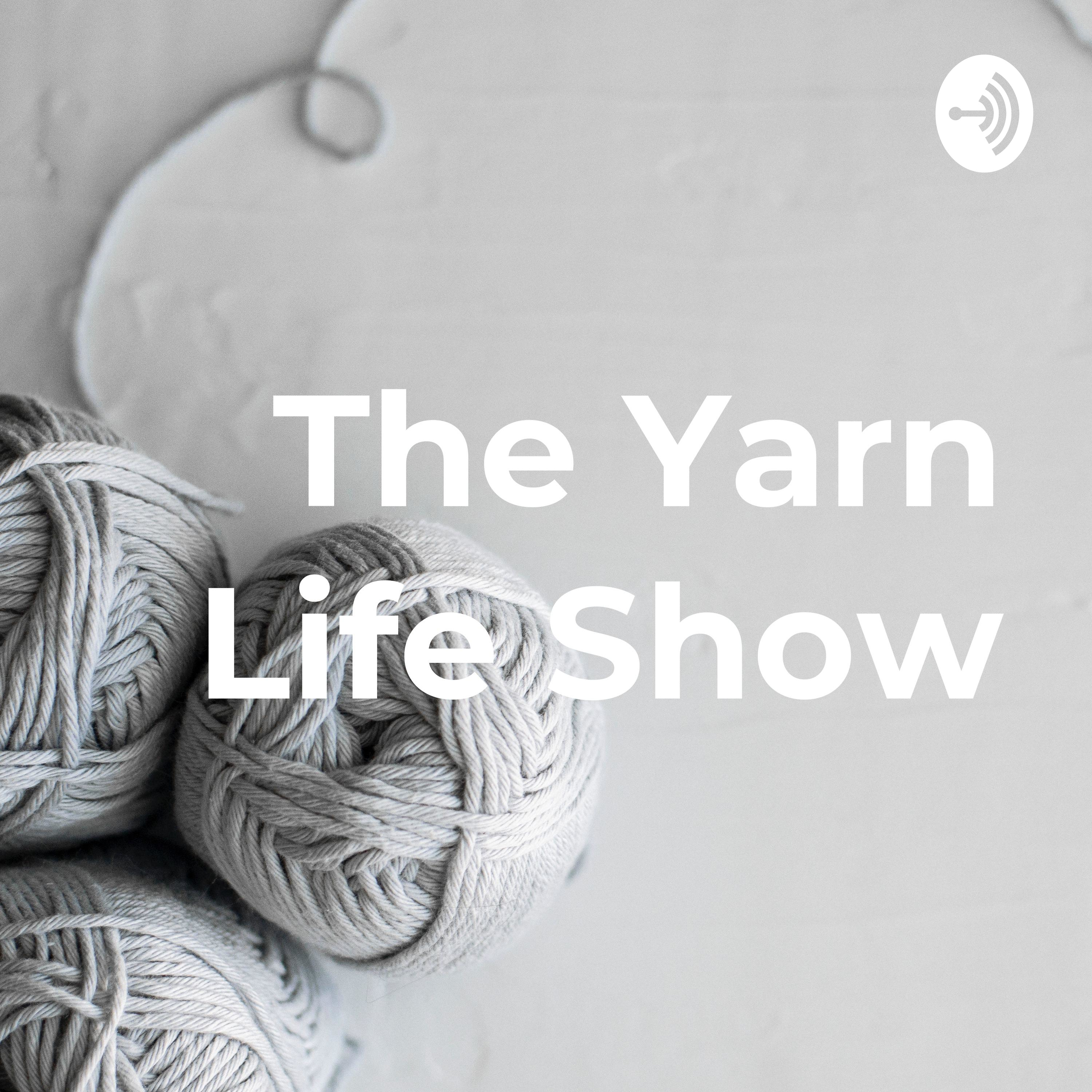 The Yarn Life Show | Listen via Stitcher for Podcasts