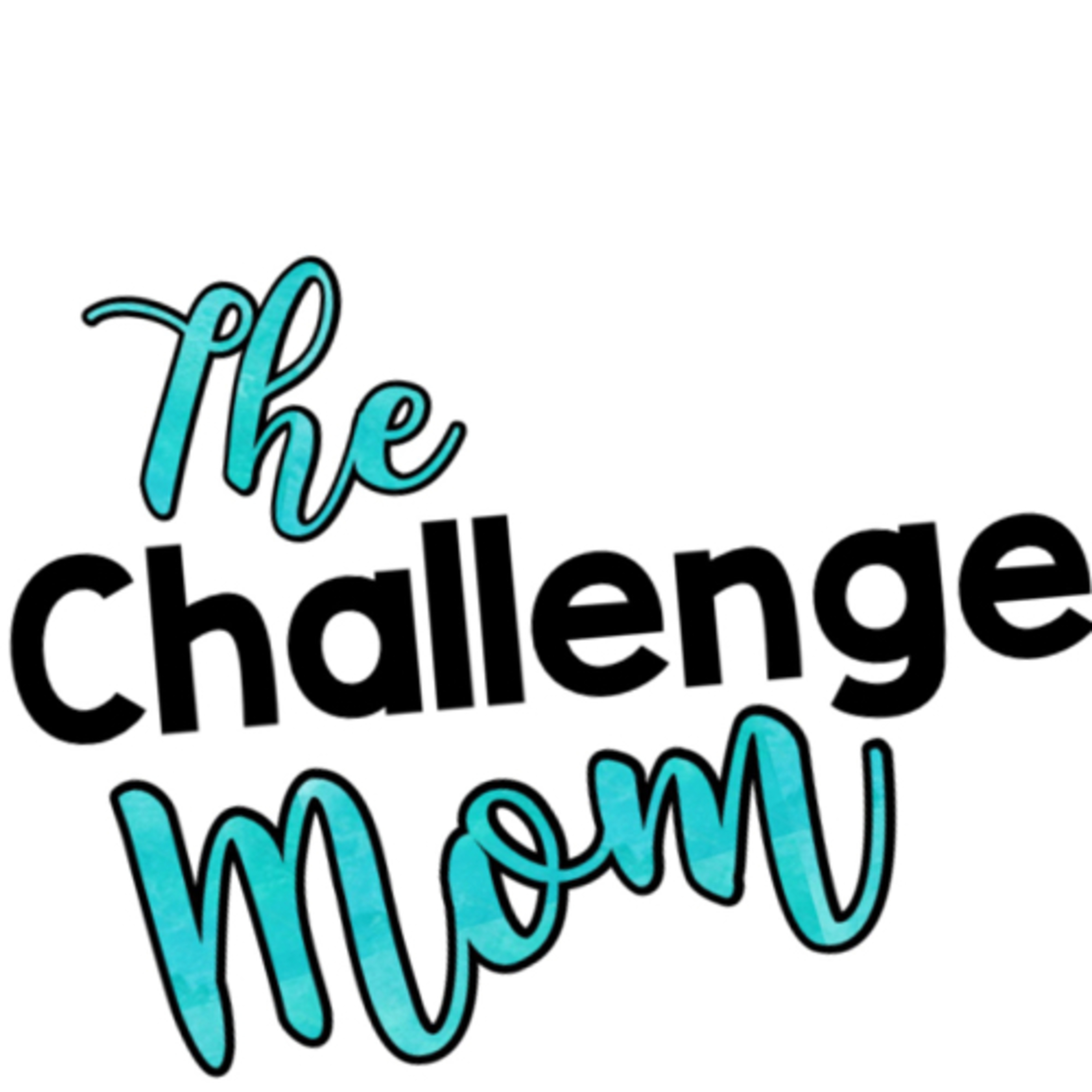 The Challenge Mom Podcast | Listen Free on Castbox