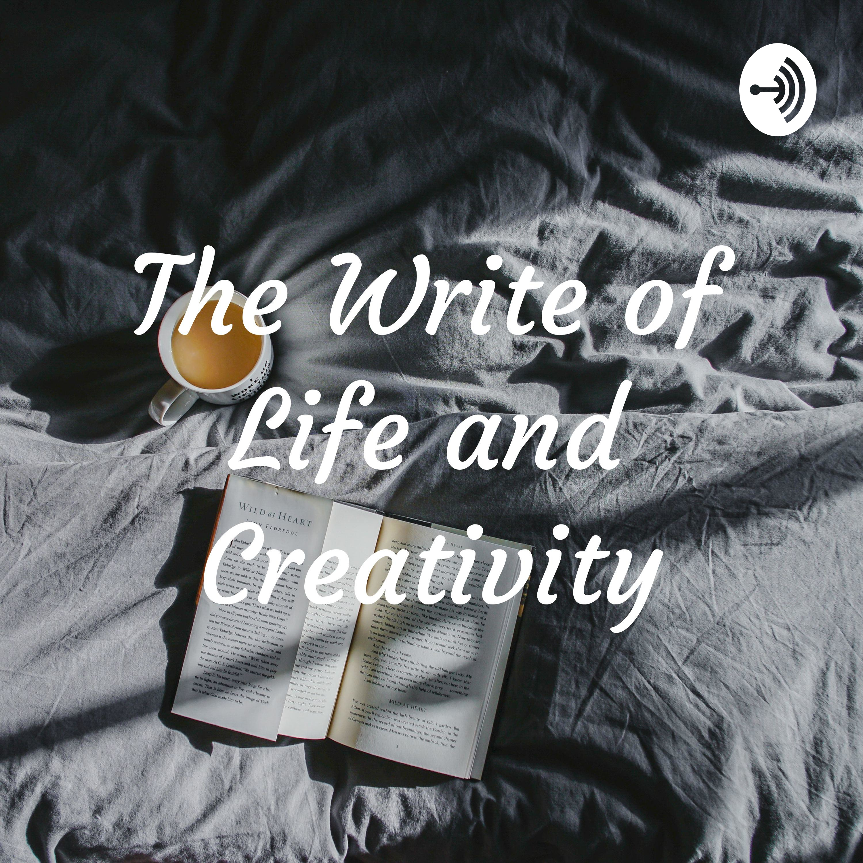 The Write of Life and Creativity | Listen via Stitcher for Podcasts