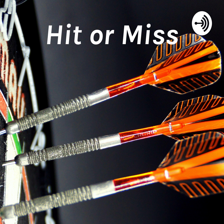 Hit or Miss: All things Darts   Himalaya