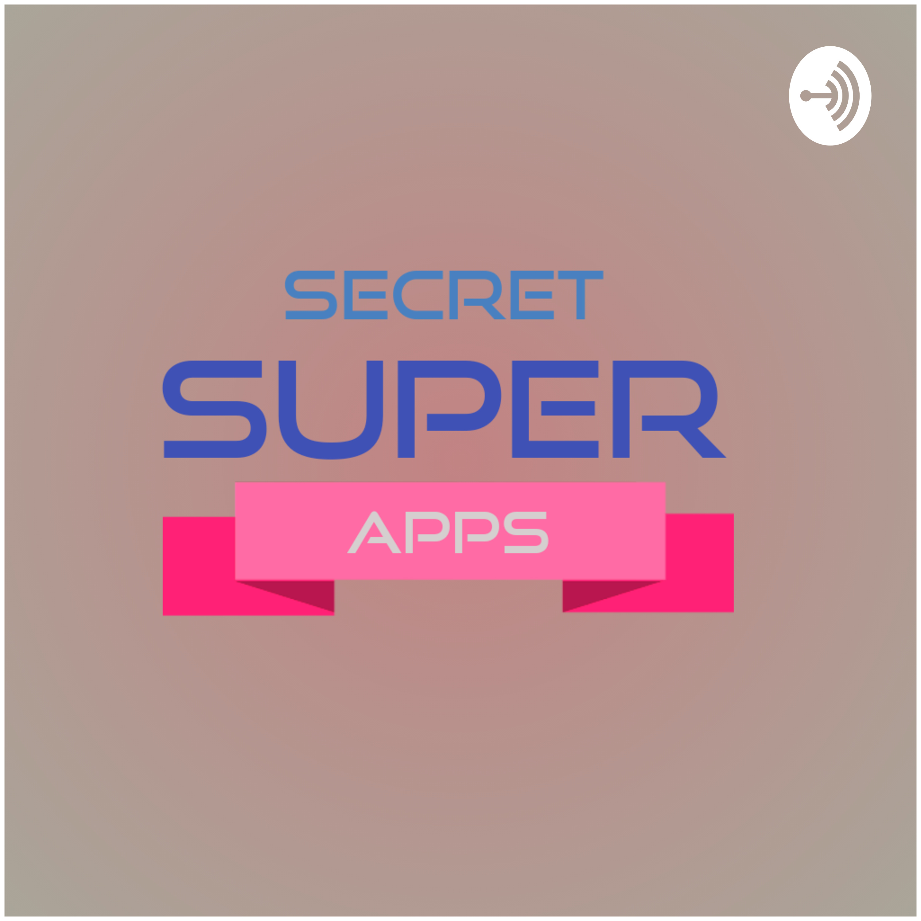 Secret Super Apps show | Listen via Stitcher for Podcasts