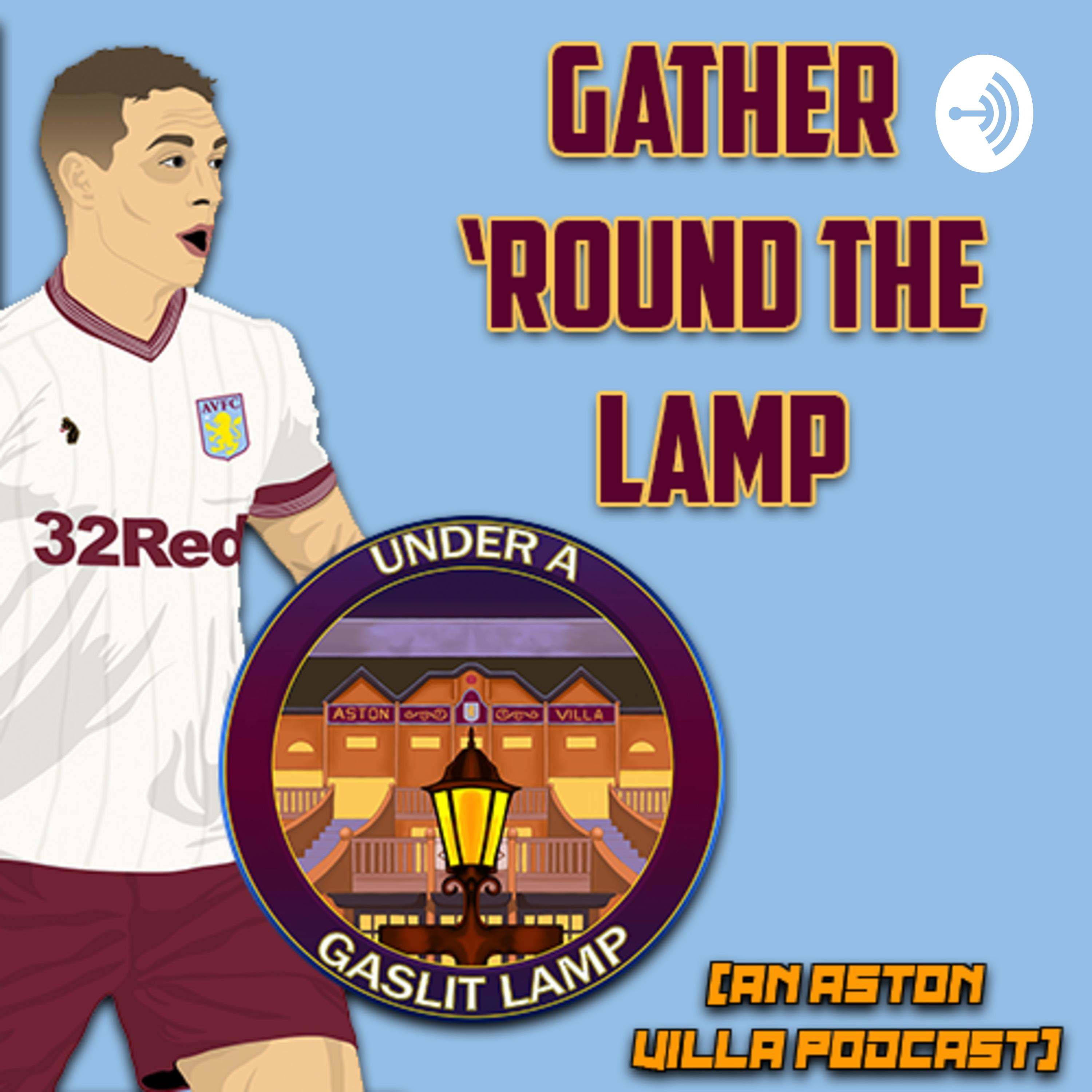 Gather 'Round The Lamp: An Aston Villa Podcast