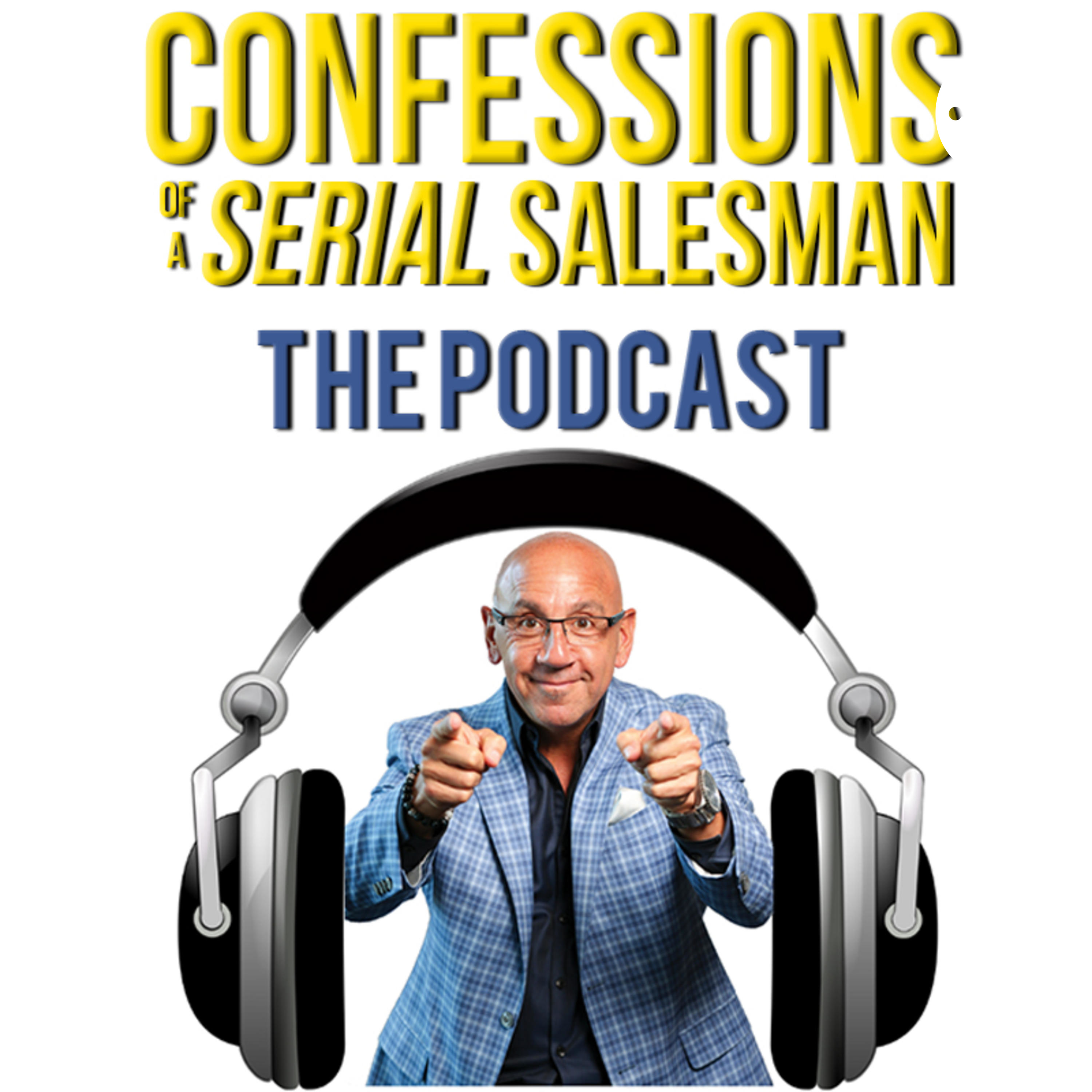 Confessions of a Serial Salesman: The Podcast
