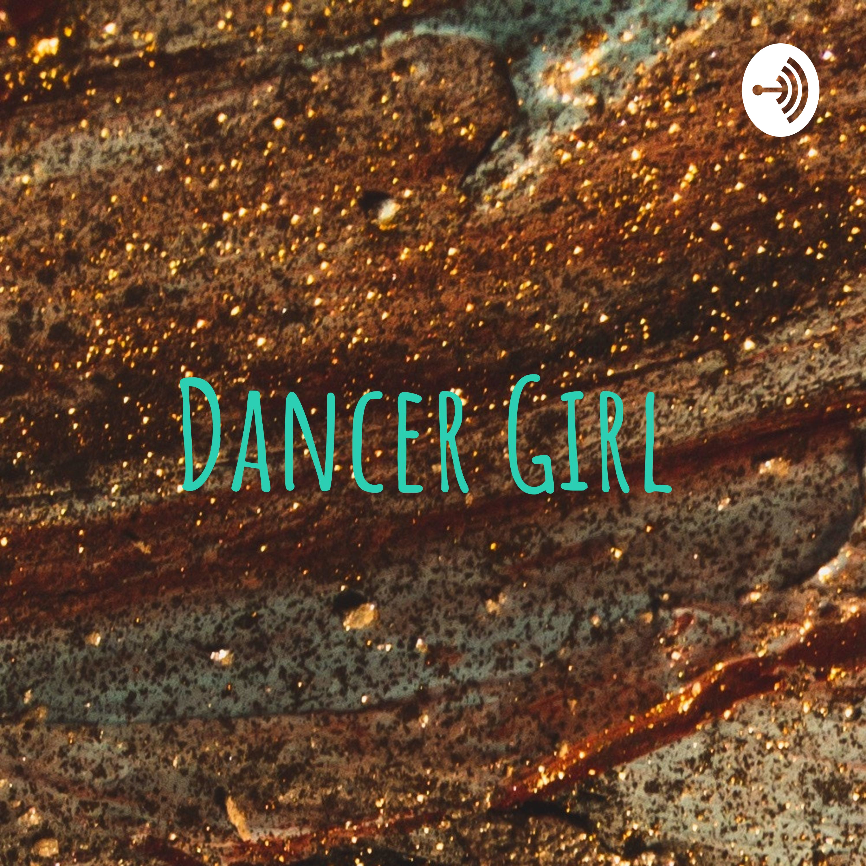 Dancer Girl | Listen via Stitcher for Podcasts