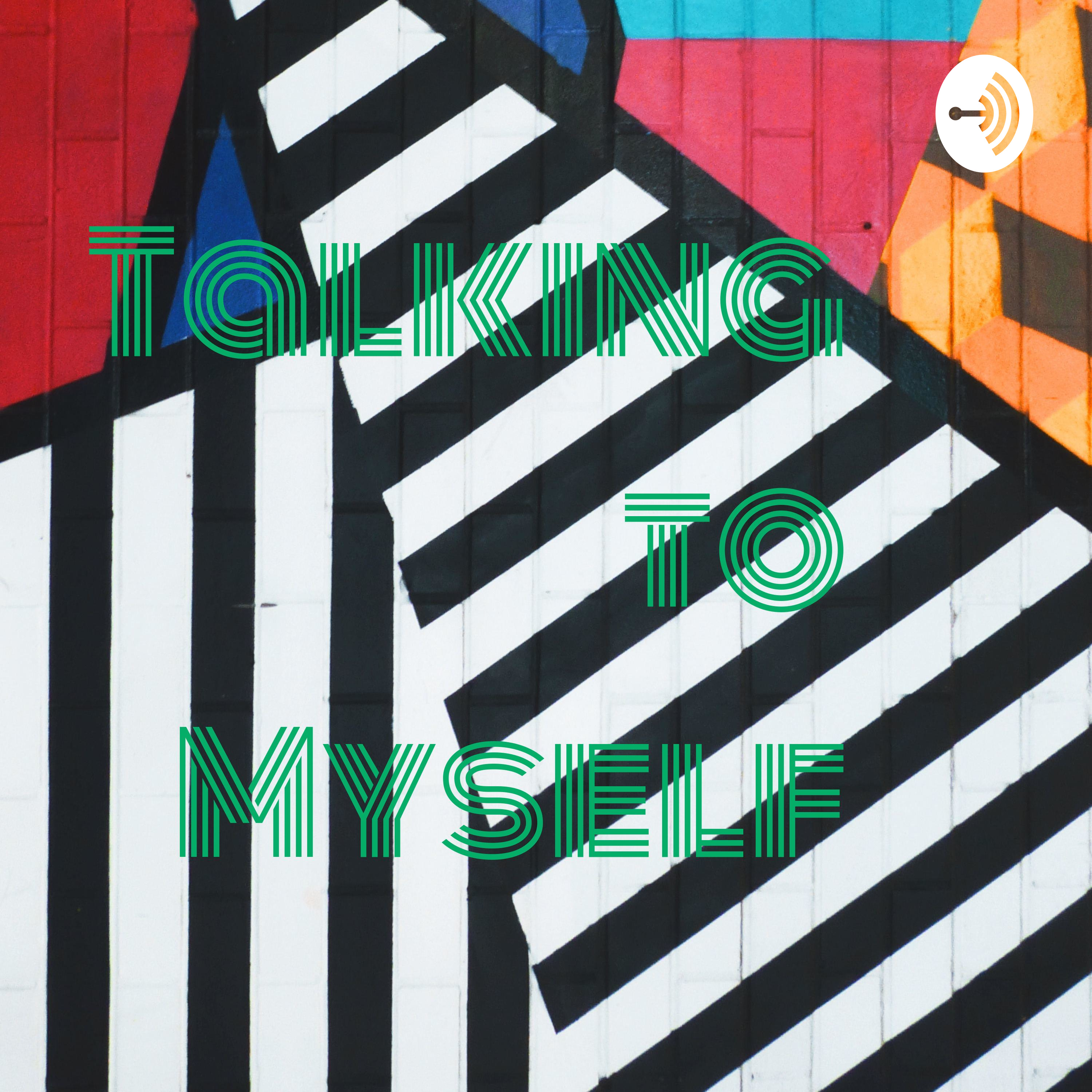 By Popular Demand Another Free Talk At >> Talking To Myself Listen Via Stitcher For Podcasts
