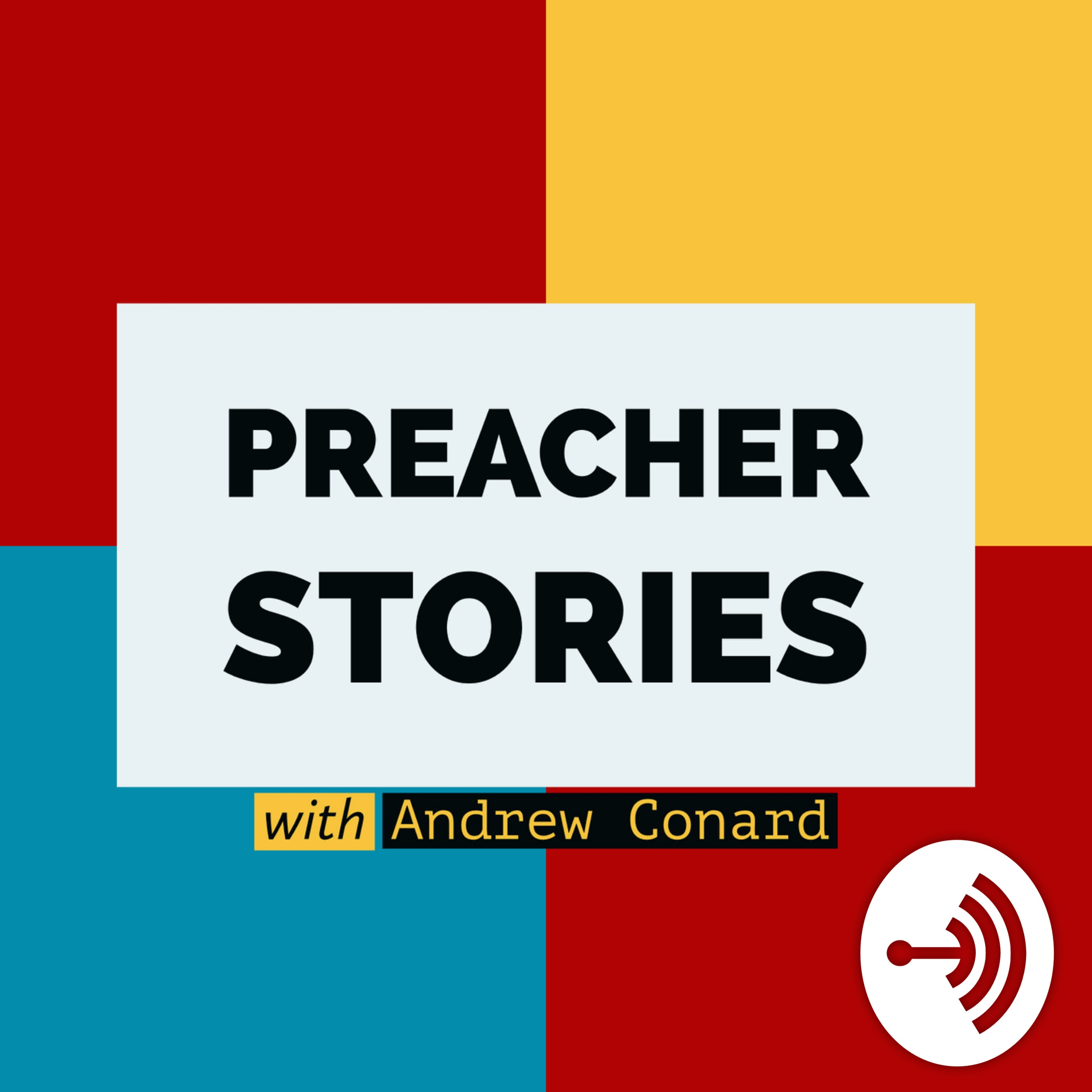 Preacher Stories with Andrew Conard