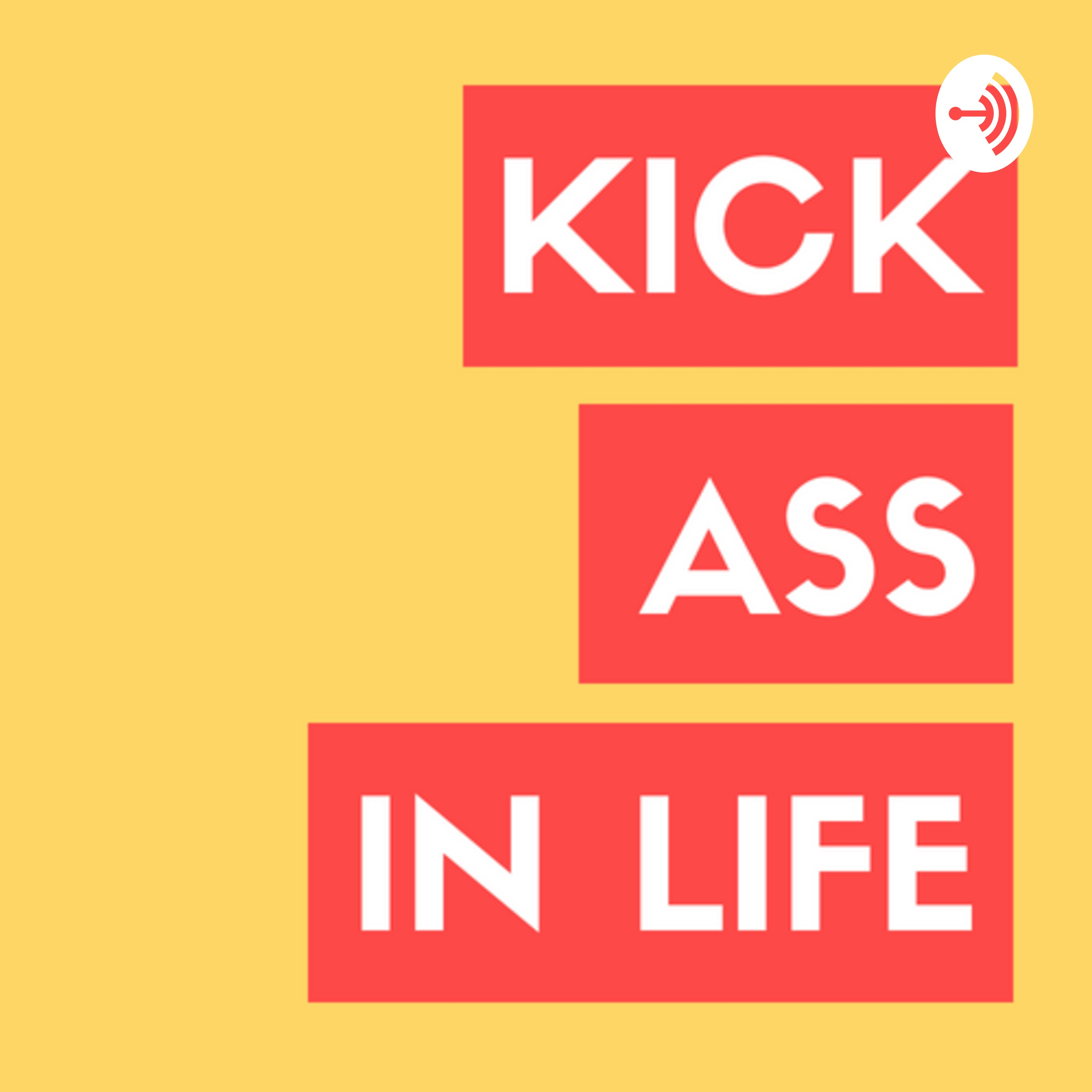Kick Ass in Life