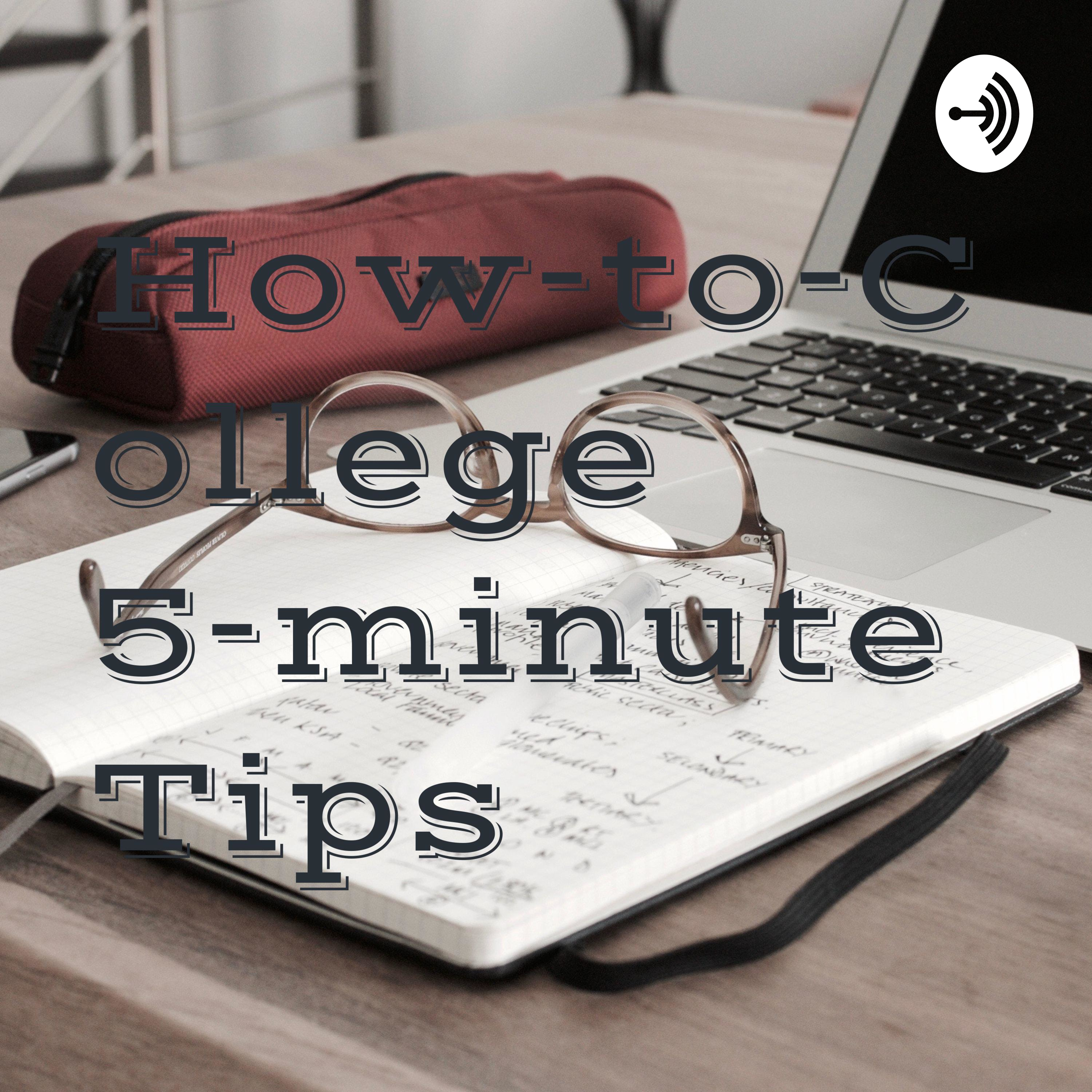 How-to-College 5-minute Tips