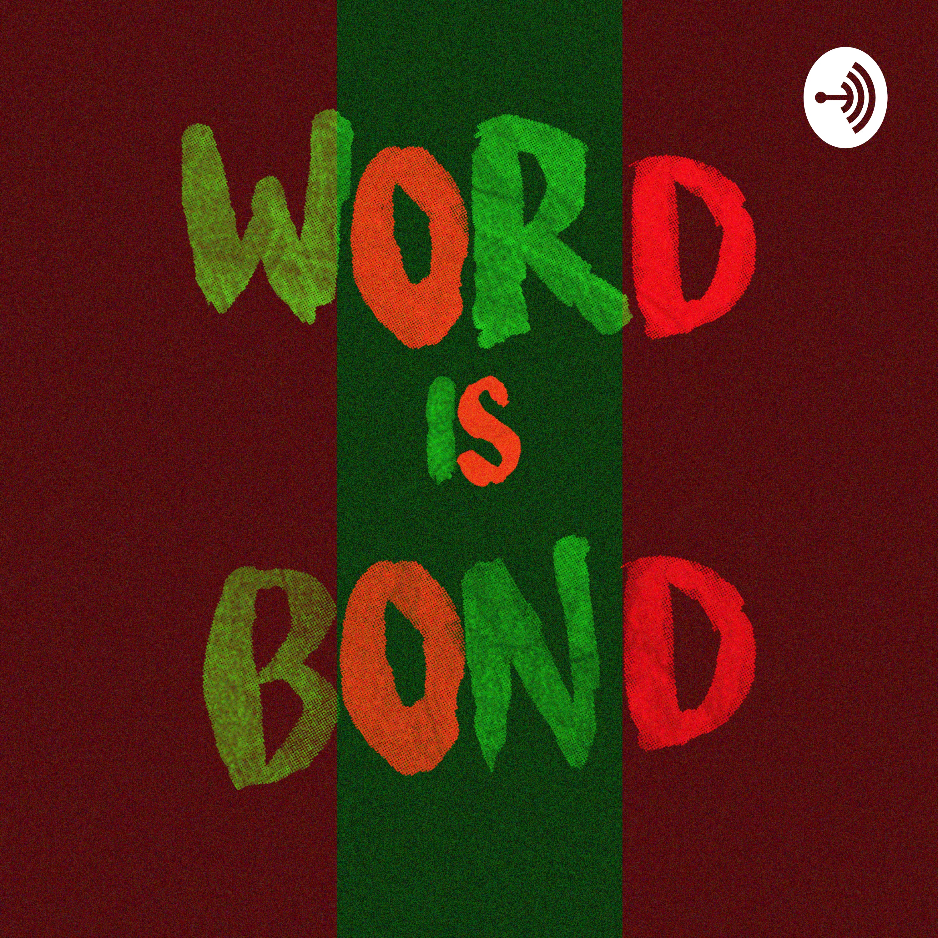Word Is Bond A Podcast On Anchor