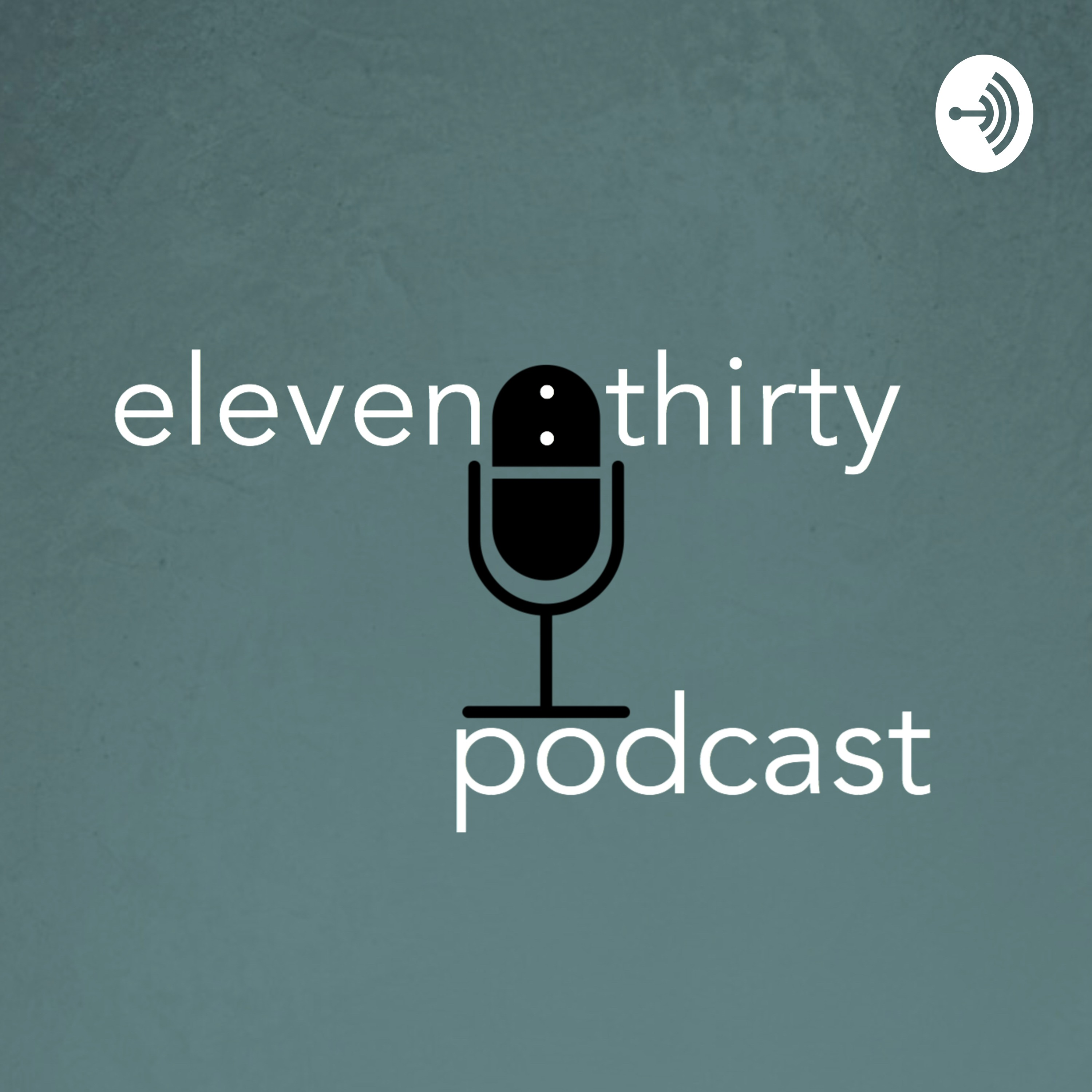 the eleven:thirty podcast | Listen via Stitcher for Podcasts