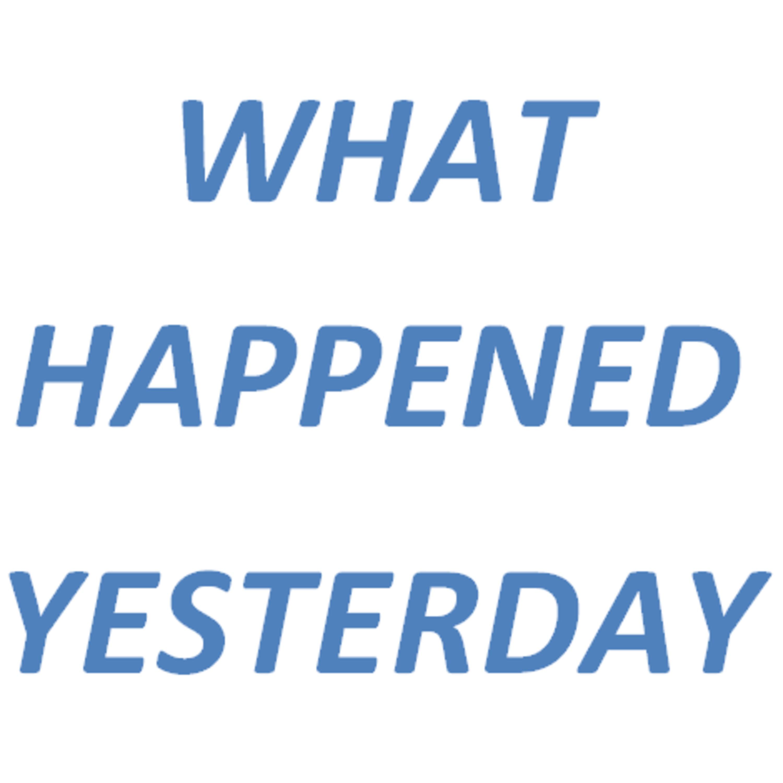 b5dd7cf229fae WHAT HAPPENED YESTERDAY