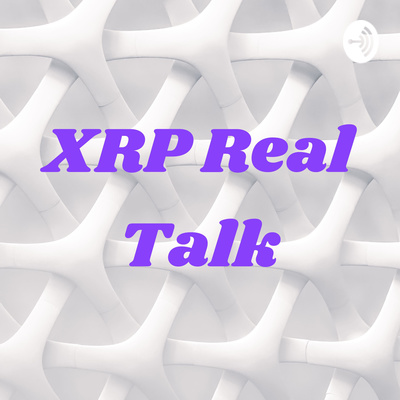XRP Real Talk