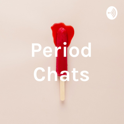 Period Chats