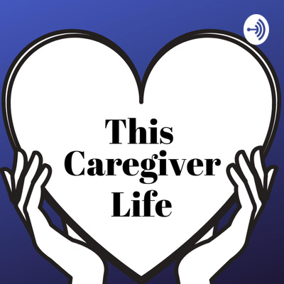 This Caregiver Life