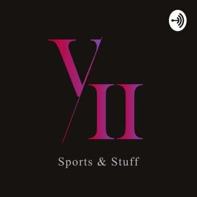 VII Sports and Stuff