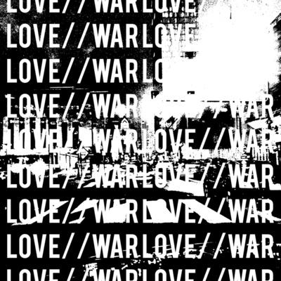 LOVE//WAR
