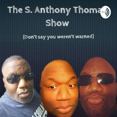 The S. Anthony Thomas Show