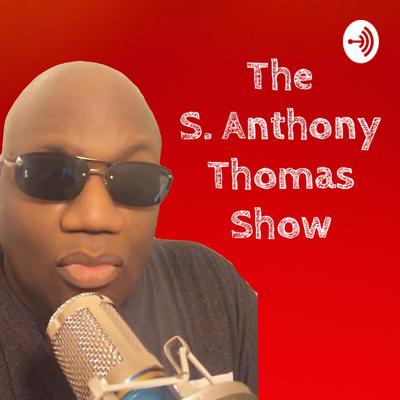 The S. Anthony Thomas Show