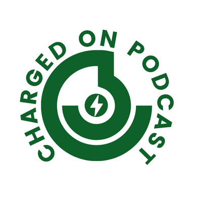 Charged-On Podcast