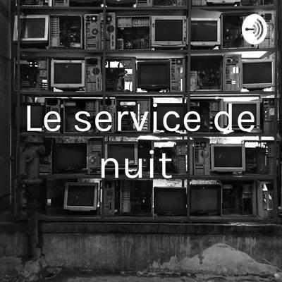 Le service de nuit