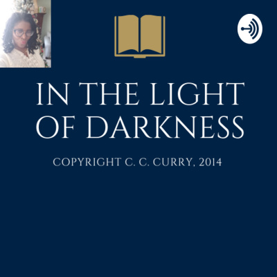 In The Light of Darkness: Embarking On A Remarkable And Powerful Spiritual Journey. Copyright 2014