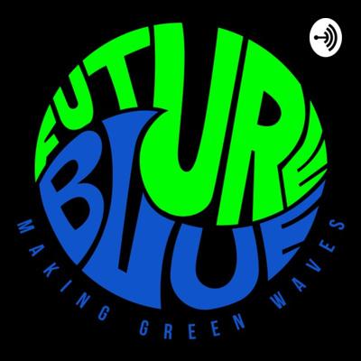 Future Blue - making green waves